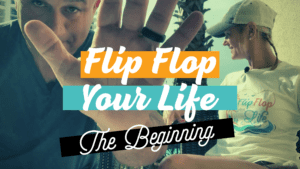 Flip Flop Your Life Podcast Ep. 001
